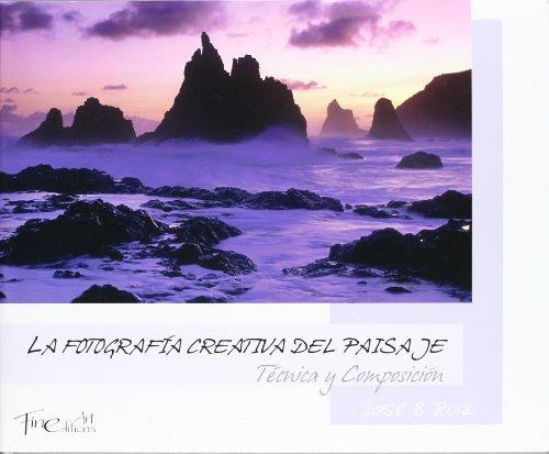 La Fotografia Creativa del Paisaje, Tecnica y Composicion