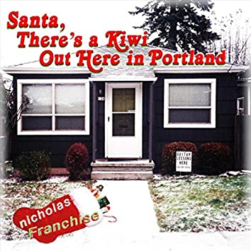 Santa, There's a Kiwi out Here in Portland