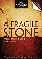 A Fragile Stone - Daylight Bible Studies DVD & Leader's Guide
