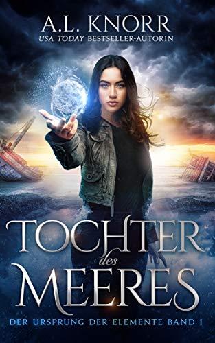 Tochter des Meeres - Urban Fantasy Deutsch (Die Töchter der Elemente 1)