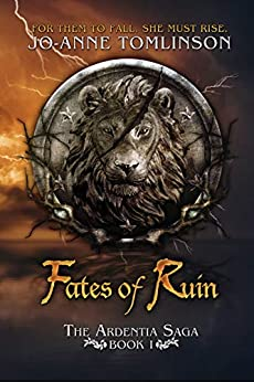 Fates of Ruin (Ardentia Saga Book 1) by [Jo-Anne Tomlinson]