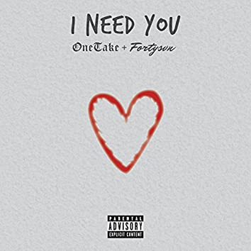 I Need You (feat. Fortysvn)