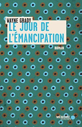 Le jour de l'émancipation (French Edition)