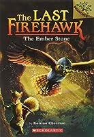 The Ember Stone (The Last Firehawk)