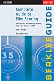 Complete Guide to Film Scoring: The Art and Business of Writing Music for Movies and TV (LIVRE SUR LA MU) (English Edition)