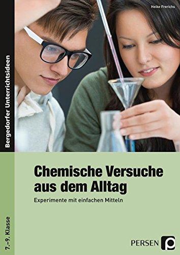 Chemische Versuche aus dem Alltag: Experimente mit einfachen Mitteln (7. bis 9. Klasse)