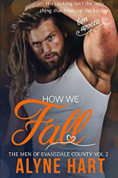 How We Fall: A Small Town, Opposites Attract Romance (The Men of Evansdale County Book 2) by [Alyne Hart, Reggie Deanching]