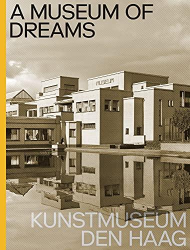 A Museum of Dreams: Kunstmuseum Den Haag