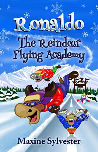 Ronaldo: The Reindeer Flying Academy: An Illustrated Early Readers Chapter Book for Kids 7-9 (Ronaldo's Flying Adventures) (English Edition)