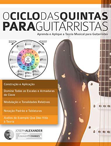 O Ciclo das Quintas Para Guitarristas: Aprenda e Aplique a Teoria Musical...