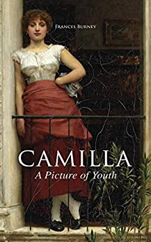 Camilla, A Picture of Youth: British Romance Classic by [Frances Burney]