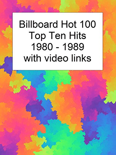 Billboard Top 10 Hits 1980-1989 with Video Links (English Edition)