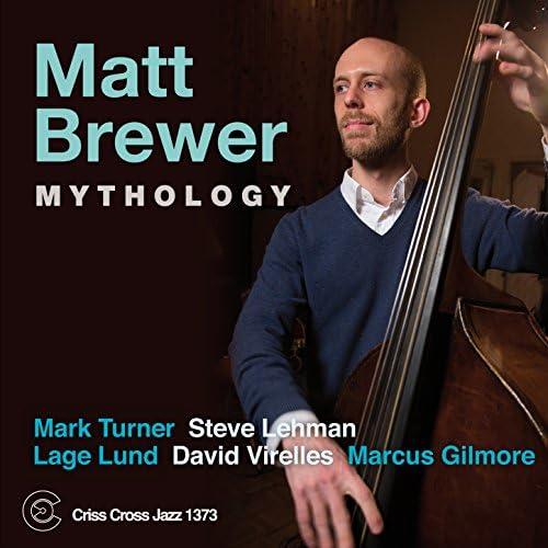Matt Brewer feat. Mark Turner, Steve Lehman, Lage Lund, David Virelles & Marcus Gilmore