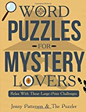 WORD PUZZLES FOR MYSTERY LOVERS: RELAX WITH THESE LARGE-PRINT CHALLENGES (The Puzzler)