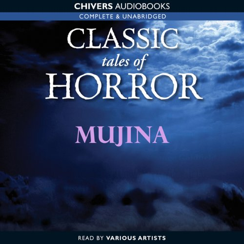 Classic Tales of Horror: Mujina                   By:                                                                                                                                 Lafcadio Hearn                               Narrated by:                                                                                                                                 Stephen Greif                      Length: 4 mins     Not rated yet     Overall 0.0