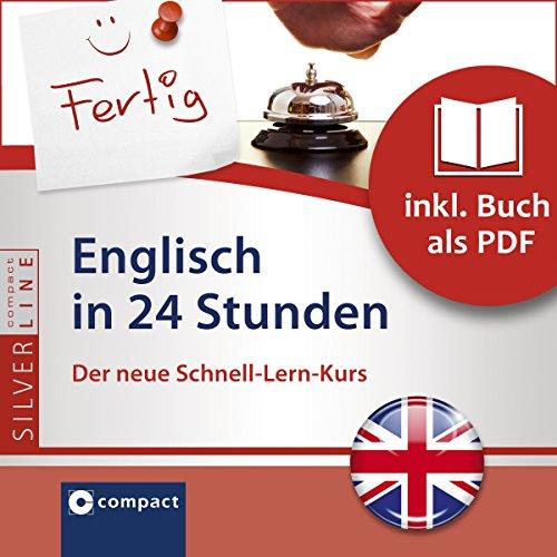 Englisch in 24 Stunden - Schnell-Lern-Kurs     Compact SilverLine - Englisch              Autor:                                                                                                                                 Emily A. Grosvenor                               Sprecher:                                                                                                                                 N.N.                      Spieldauer: 1 Std. und 15 Min.     11 Bewertungen     Gesamt 3,5