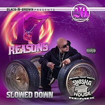 17 Reasons (Screwed & Chopped Swishahouse Remix)