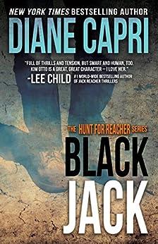 Black Jack: Hunting Lee Child's Jack Reacher (The Hunt for Jack Reacher Series Book 9) by [Diane Capri]