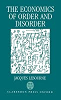 The Economics of Order and Disorder: The Market As Organizer and Creator