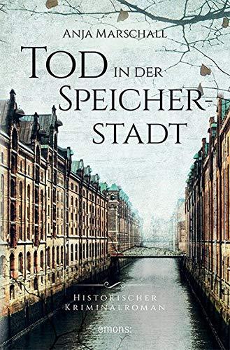 Tod in der Speicherstadt: Historischer Kriminalroman (Hauke Sötje)