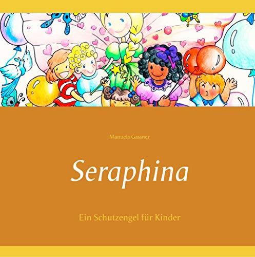 Seraphina: Ein Schutzengel für Kinder