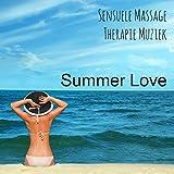 Summer Love - Sensuele Massage Therapie Muziek met Lounge Chill Piano Bar Instrumentale Geluiden