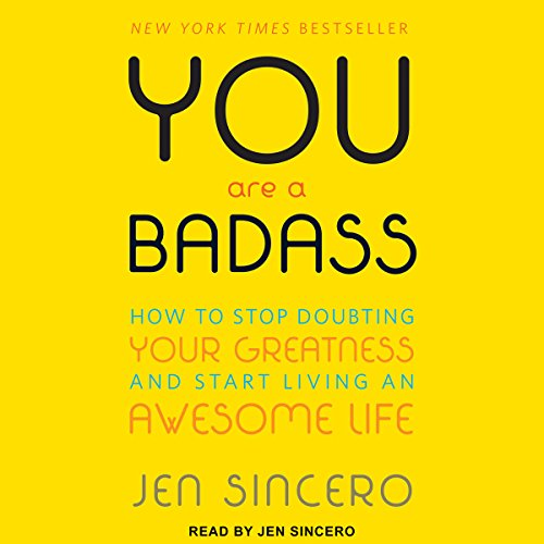 You Are a Badass     How to Stop Doubting Your Greatness and Start Living an Awesome Life              By:                                                                                                                                 Jen Sincero                               Narrated by:                                                                                                                                 Jen Sincero                      Length: 5 hrs and 45 mins     41,793 ratings     Overall 4.6
