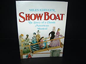 Kreuger Show Boat: The Story of a Classic American Musical