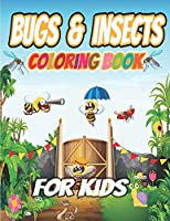 Bugs and Insects Coloring Book For Kids: Big & Jumbo Easy Coloring Book for Toddlers Ages 2-8 Years - Great book Both Boys and Girls