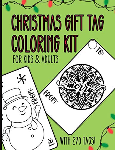 Christmas Gift Tag Coloring Kit For Kids & Adults With 270 Tags: Personalized Gift Tags For Christmas Presents - Fun Christmas Activity For Kids & Adults