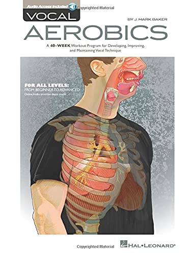 Compare Textbook Prices for Vocal Aerobics: A 40-Week Workout Program for Developing, Improving and Maintaining Vocal Technique  ISBN 9781540062871 by Baker, J. Mark