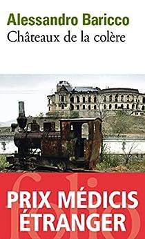 Châteaux de la colère (French Edition) di [Alessandro Baricco, Françoise Brun]