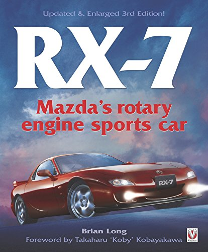 RX-7 Mazda's Rotary Engine Sports Car: Updated & Enlarged Edition