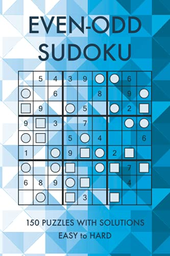 Even-Odd Sudoku: 150 Easy to Hard Sudoku Puzzles With Solutions (Sudoku Puzzles and Variants)