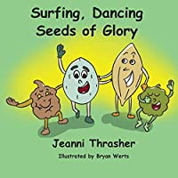 Surfing, Dancing Seeds of Glory