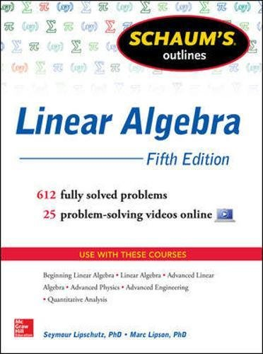 Schaum's Outlines Linear Algebra, Fifth Edition: Fifth Edition