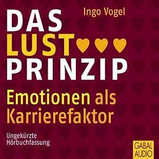 Das Lust-Prinzip. Emotionen als Karrierefaktor Titelbild