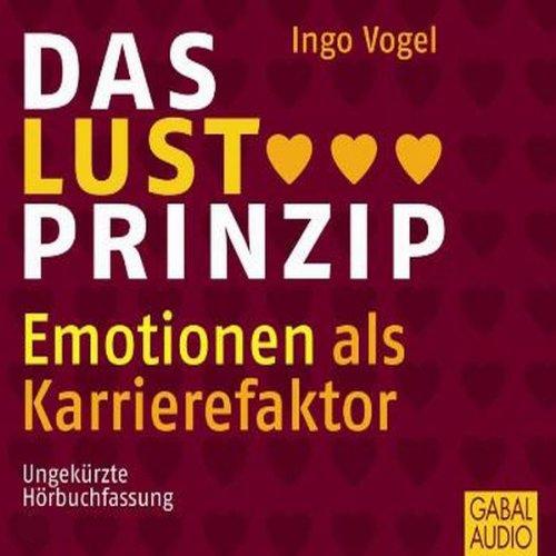Das Lust-Prinzip. Emotionen als Karrierefaktor                   By:                                                                                                                                 Ingo Vogel                               Narrated by:                                                                                                                                 Gilles Karolyi,                                                                                        Sonngard Dressler                      Length: 6 hrs and 12 mins     Not rated yet     Overall 0.0