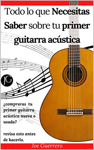 Todo lo que necesitas saber sobre tu primer guitarra acústica ...