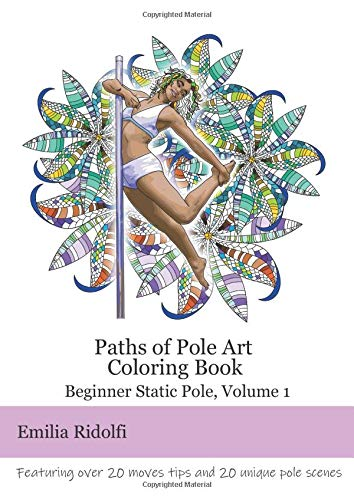 Paths of Pole Art Coloring Book: Beginner Static Pole, Volume 1