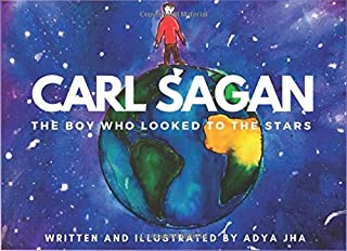 Carl Sagan: the Boy Who Looked to the Stars