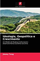 Ideologia, Geopolítica e Crescimento
