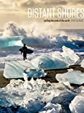 Distant Shores Surfing the Ends of the Earth - Popular edition