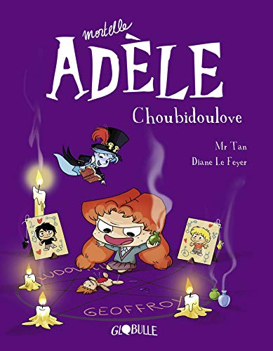 Mortelle Adèle, Tome 10: Choubidoulove
