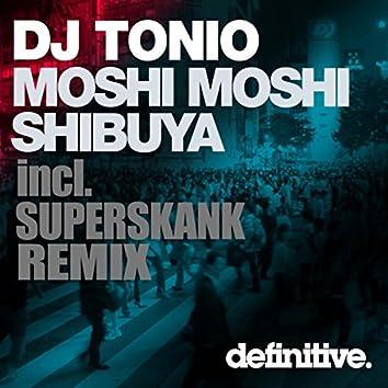 Shibuya / Moshi Moshi