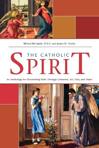Compare Textbook Prices for Catholic Spirit: An Anthology for Discovering Faith Through Literature, Art, Film, and Music Student Edition ISBN 9781594711824 by Ave Maria Press