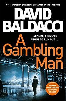 A Gambling Man: Aloysius Archer Book 2 by [David Baldacci]
