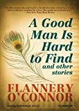 A Good Man is Hard to Find and Other Stories: Library Edition