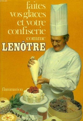 Faites vos glaces et votre confiserie comme Lenôtre