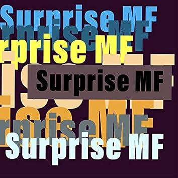Surprise MF
